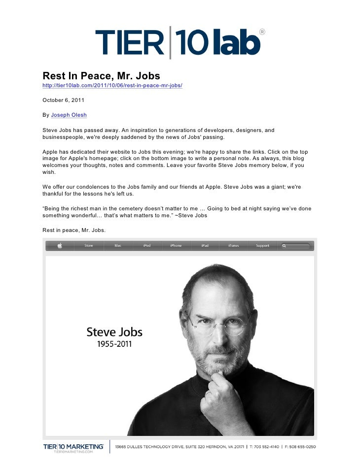 Rest In Peace, Mr. Jobshttp://tier10lab.com/2011/10/06/rest-in-peace-mr-jobs/October 6, 2011By Joseph OleshSteve Jobs has...