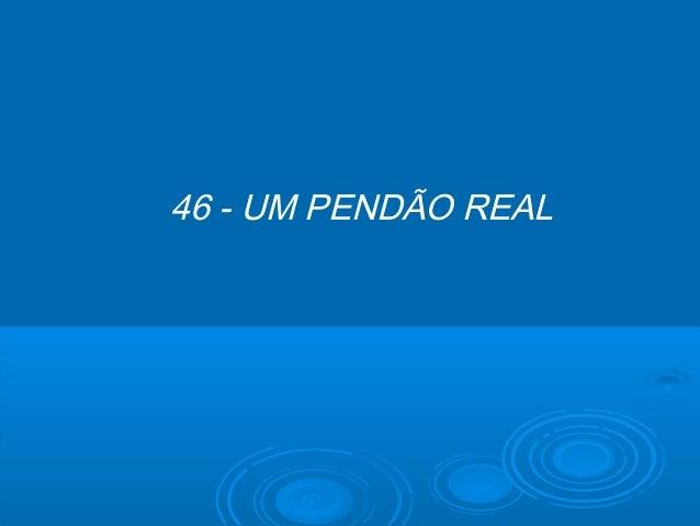 46 - UM PENDÃO REAL
