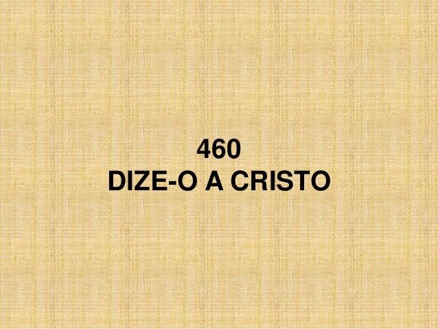 460 DIZE-O A CRISTO