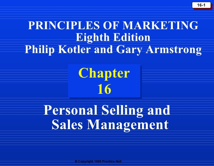 Chapter 16 Personal Selling and Sales Management PRINCIPLES OF MARKETING Eighth Edition Philip Kotler and Gary Armstrong