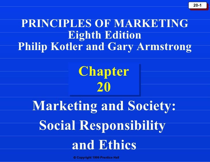 Chapter 20 Marketing and Society: Social Responsibility  and Ethics PRINCIPLES OF MARKETING Eighth Edition Philip Kotler a...