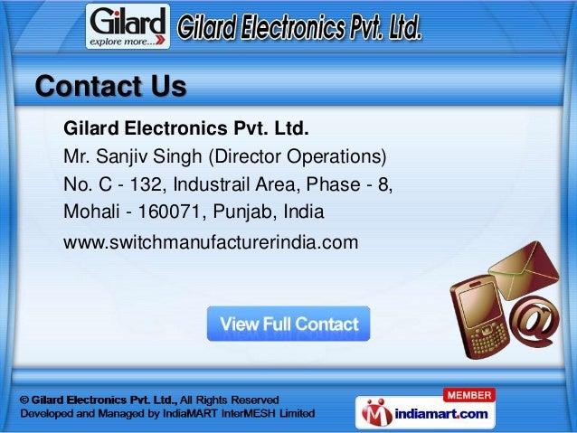 Contact Us Gilard Electronics Pvt. Ltd. Mr. Sanjiv Singh (Director Operations) No. C - 132, Industrail Area, Phase - 8, Mo...