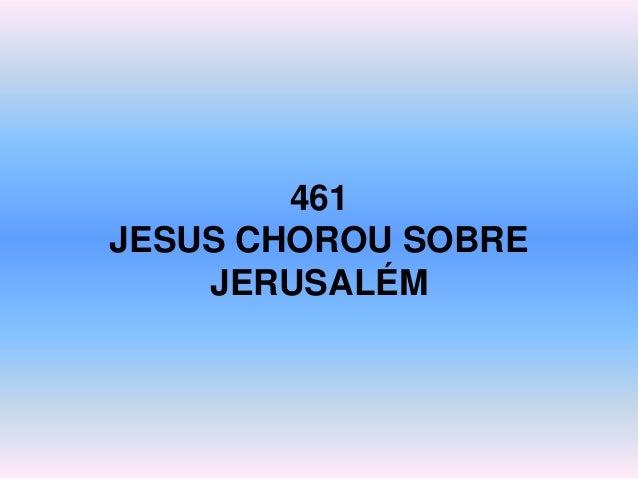 461 JESUS CHOROU SOBRE JERUSALÉM