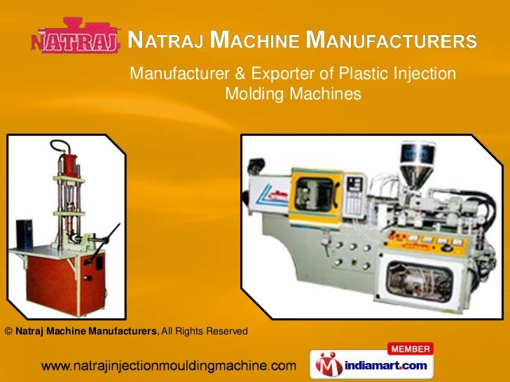 Manufacturer & Exporter of Plastic Injection                                     Molding Machines© Natraj Machine Manufact...