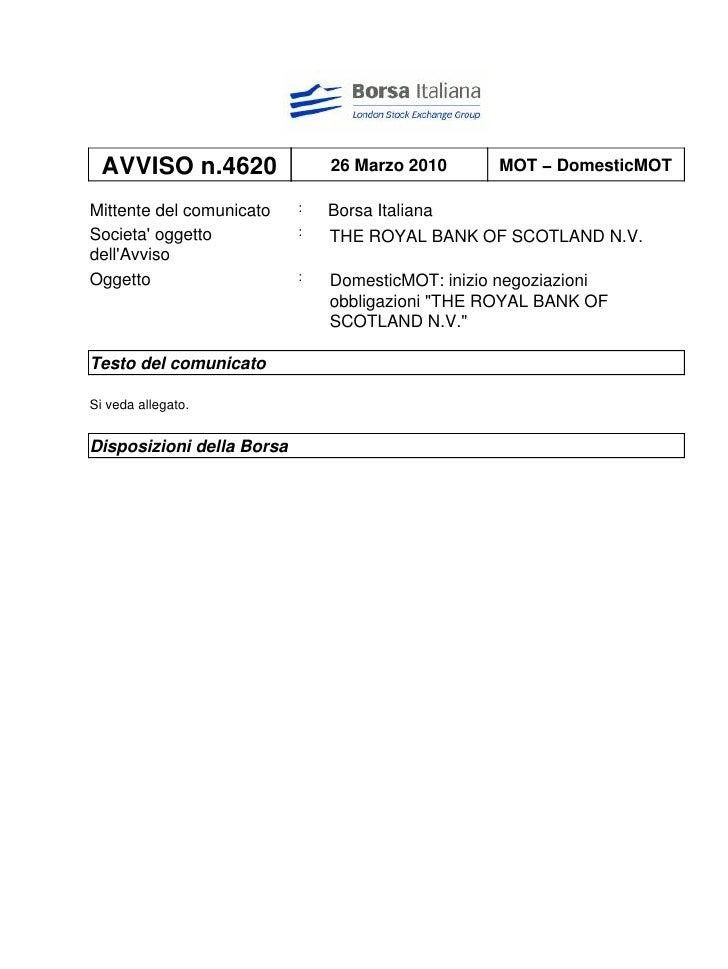 AVVISO n.4620                26 Marzo 2010      MOT − DomesticMOT  Mittente del comunicato    :   Borsa Italiana Societa' ...