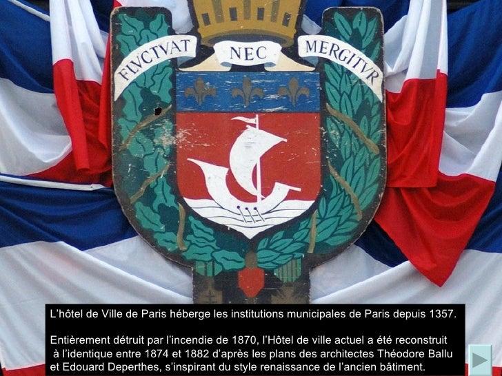 L'hôtel de Ville de Paris héberge les institutions municipales de Paris depuis 1357.  Entièrement détruit par l'incendie d...
