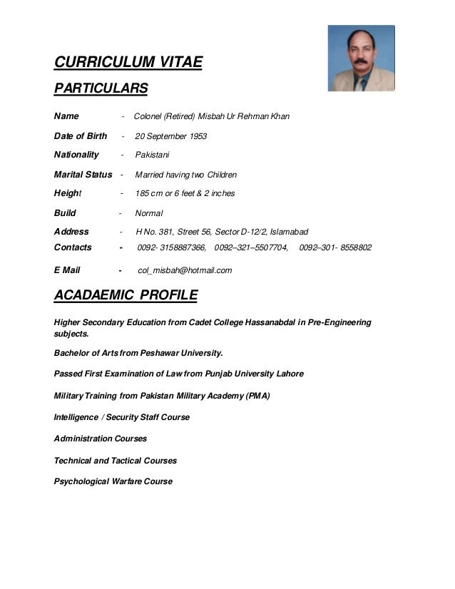 CURRICULUM VITAE PARTICULARS Name - Colonel (Retired) Misbah Ur Rehman Khan Date of Birth - 20 September 1953 Nationality ...