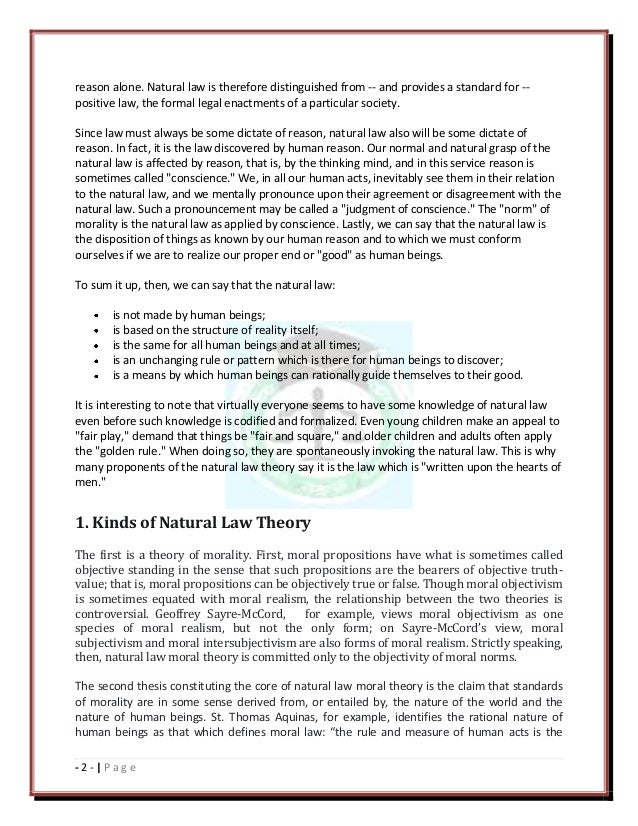 jurisprudence natural law Jurisprudence - natural law 1 - 1 - | p a g e introduction the concept of natural law has taken several forms the idea began with the ancient greeks' conception of a universe governed in every particular by an eternal, immutable law and in their distinction between what is just by nature and just by convention.