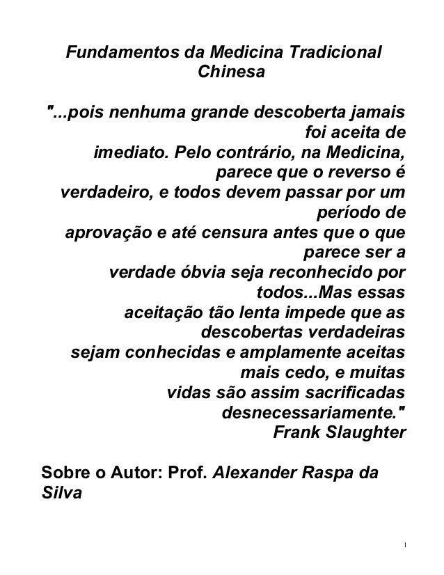 """Fundamentos da Medicina Tradicional  Chinesa  """"...pois nenhuma grande descoberta jamais  foi aceita de  imediato. Pelo con..."""