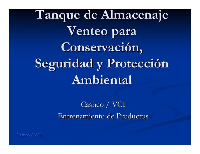 TanqueTanque dede AlmacenajeAlmacenajeVenteoVenteo paraparaConservaciConservacióónn,,SeguridadSeguridad yy ProtecciProtecc...