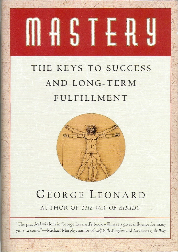 Mastery the keys to success and long term fulfillment for George leonard twitter