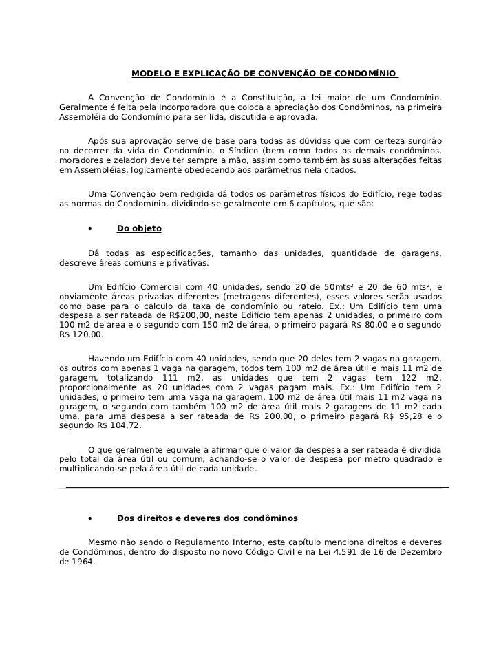 MODELO E EXPLICAÇÃO DE CONVENÇÃO DE CONDOMÍNIO      A Convenção de Condomínio é a Constituição, a lei maior de um Condomín...