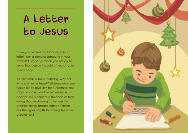 A Letter to Jesus Have you received a birthday card or letter from a friend or someone in your family? It probably made yo...