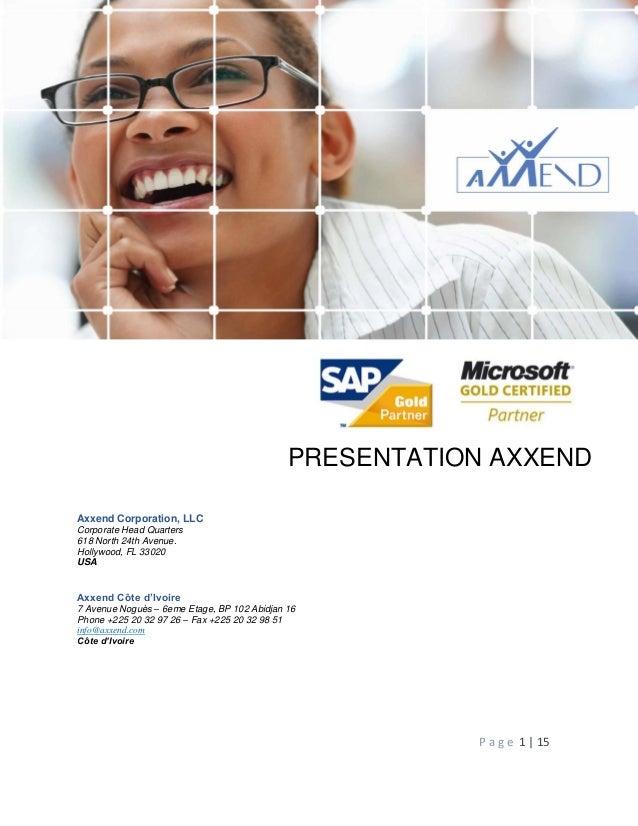 Présentation Axxend Corporation P a g e 1 | 15 PRESENTATION AXXEND Axxend Corporation, LLC Corporate Head Quarters 618 Nor...