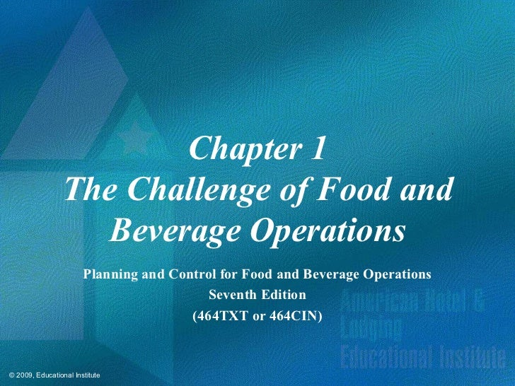 Chapter 1                The Challenge of Food and                  Beverage Operations                       Planning and...
