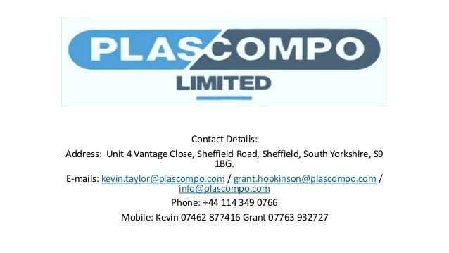 Contact Details: Address: Unit 4 Vantage Close, Sheffield Road, Sheffield, South Yorkshire, S9 1BG. E-mails: kevin.taylor@...