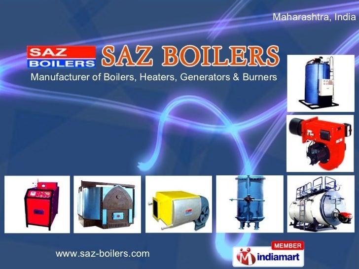 Maharashtra, India  Manufacturer of Boilers, Heaters, Generators & Burners