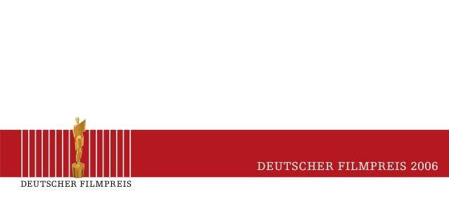 Herzlich Willkommen zum Deutschen Filmpreis 2006 im palais am funkturm 12. MAI 2006
