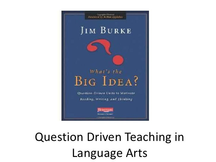 Question Driven Teaching in Language Arts<br />
