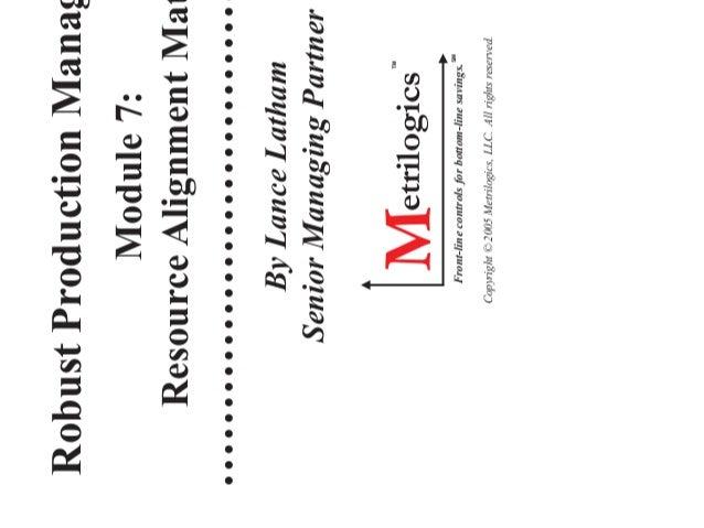 Robust Production Management (RPM) Module 7: Resource