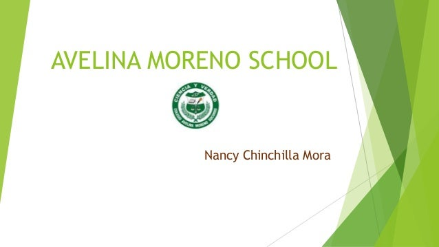 AVELINA MORENO SCHOOL Nancy Chinchilla Mora