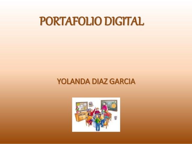 PORTAFOLIO DIGITAL YOLANDA DIAZ GARCIA