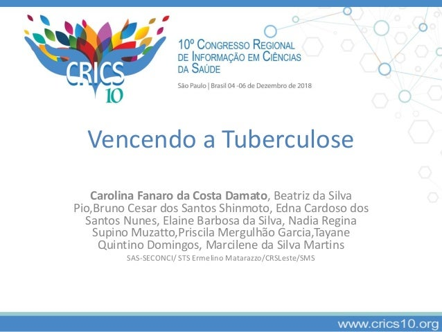 Vencendo a Tuberculose Carolina Fanaro da Costa Damato, Beatriz da Silva Pio,Bruno Cesar dos Santos Shinmoto, Edna Cardoso...