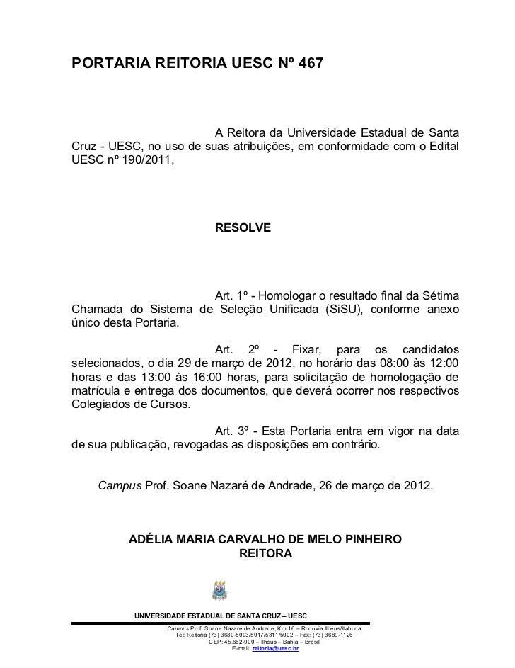 PORTARIA REITORIA UESC Nº 467                         A Reitora da Universidade Estadual de SantaCruz - UESC, no uso de su...