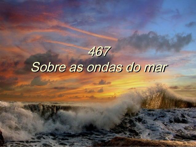 467467 Sobre as ondas do marSobre as ondas do mar