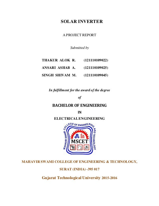 SOLAR INVERTER A PROJECT REPORT Submitted by THAKUR ALOK R. (121110109022) ANSARI ASHAB A. (121110109025) SINGH SHIVAM M. ...