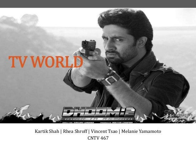 TV WORLD  Kartik Shah   Rhea Shroff   Vincent Tsao   Melanie Yamamoto CNTV 467