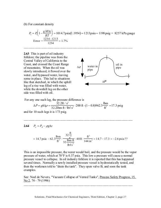 (b) For constant density P2 = P1 1− g MΔz RT ⎛ ⎝ ⎜ ⎞ ⎠ ⎟ = 1014.7psia 1.1954( ) = 1213psia = 1198psig = 8257 kPa gauge Err...