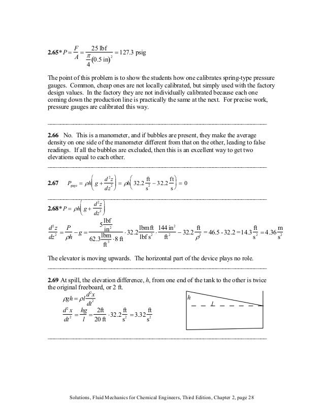 2.65* P = F A = 25 lbf π 4 0.5 in( )2 = 127.3 psig The point of this problem is to show the students how one calibrates sp...