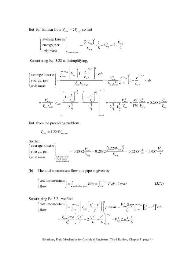 But for laminar flow Vmax = 2Vavg , so that average kinetic energy, per unit mass ⎛ ⎝ ⎜ ⎜ ⎜ ⎞ ⎠ ⎟ ⎟ ⎟ laminar flow = 2Vavg...