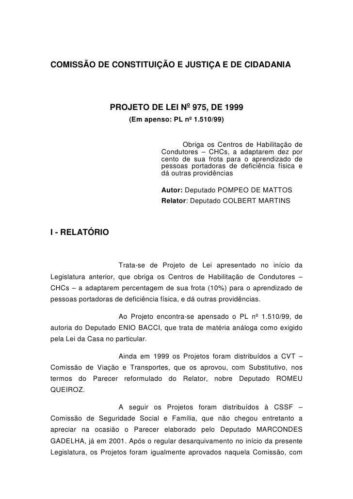 COMISSÃO DE CONSTITUIÇÃO E JUSTIÇA E DE CIDADANIA                   PROJETO DE LEI No 975, DE 1999                        ...