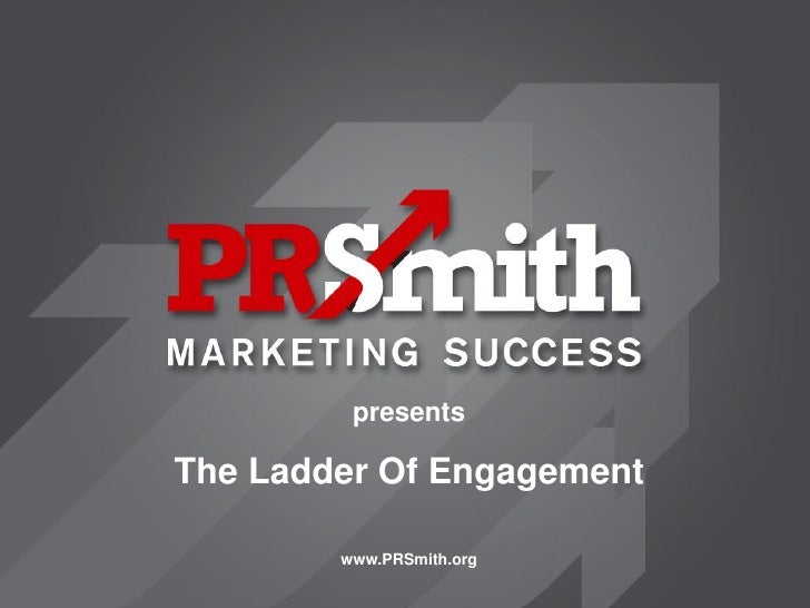 presents  The Ladder Of Engagement          www.PRSmith.org