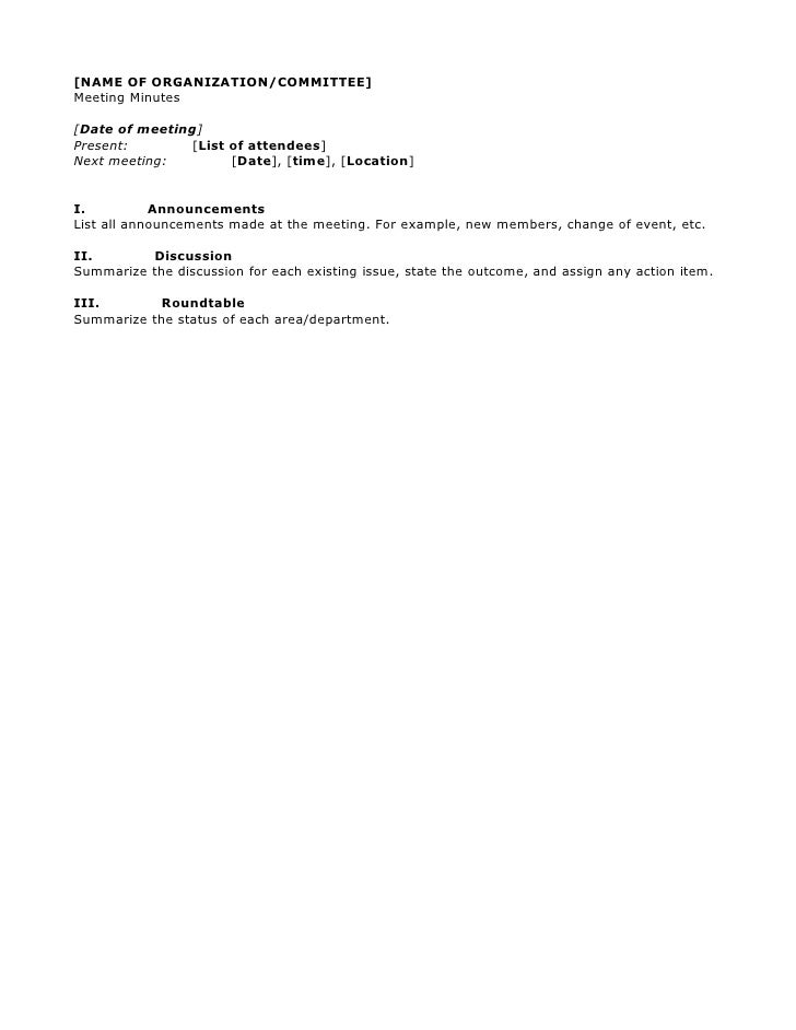 [NAME OF ORGANIZATION/COMMITTEE] Meeting Minutes  [Date of meeting] Present:        [List of attendees] Next meeting:     ...