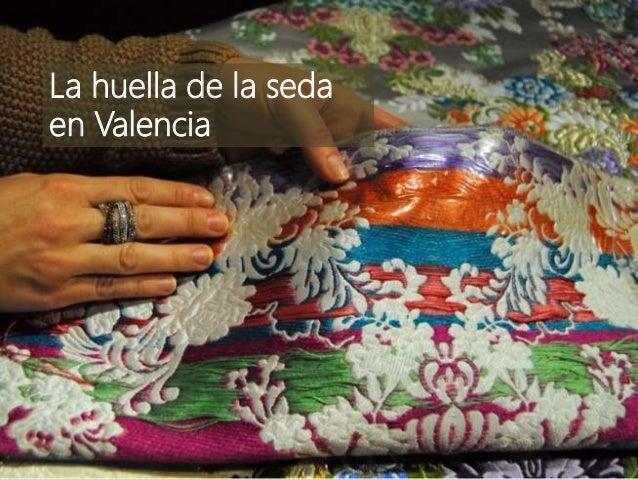La huella de la seda en Valencia