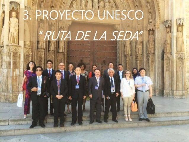 """3. PROYECTO UNESCO """"RUTA DE LA SEDA"""""""