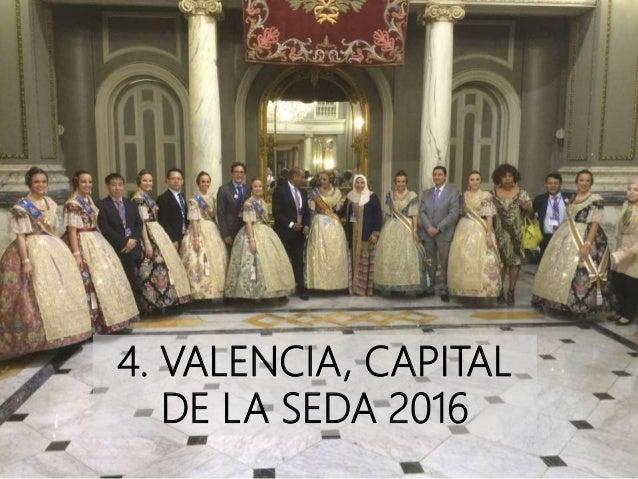 4. VALENCIA, CAPITAL DE LA SEDA 2016 4. VALENCIA, CAPITAL DE LA SEDA 2016