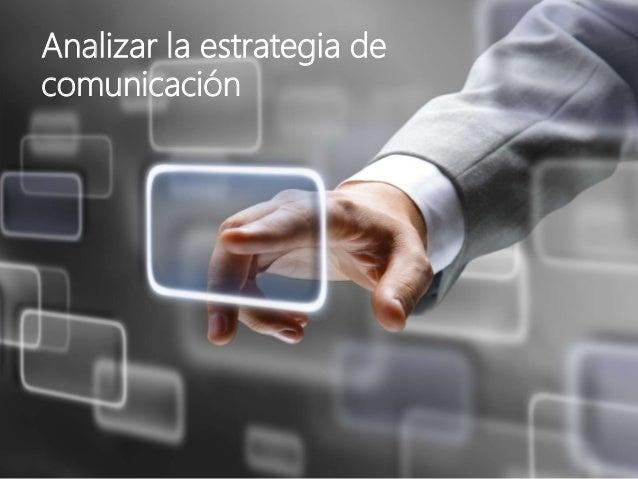 Analizar la estrategia de comunicación