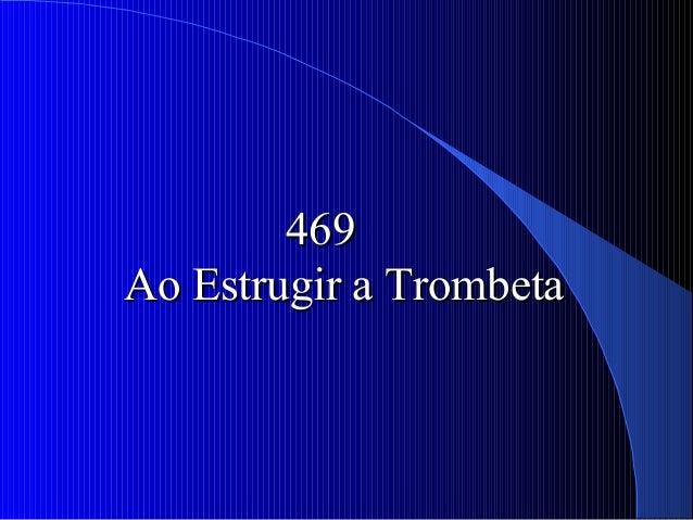 469469 Ao Estrugir a TrombetaAo Estrugir a Trombeta