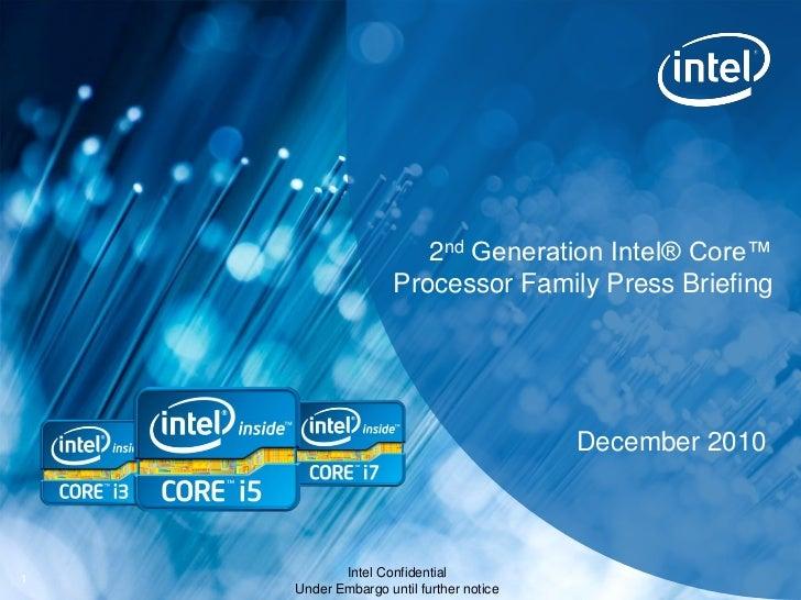 2nd Generation Intel® Core™                    Processor Family Press Briefing                                         Dec...