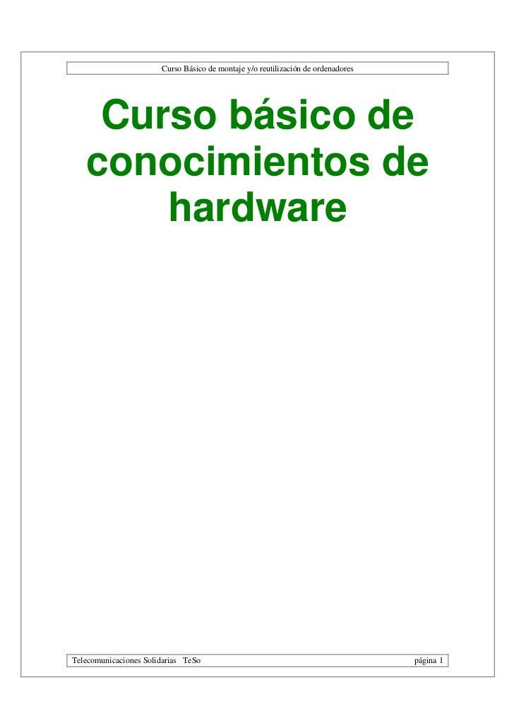 Curso Básico de montaje y/o reutilización de ordenadores    Curso básico de   conocimientos de       hardwareTelecomunicac...