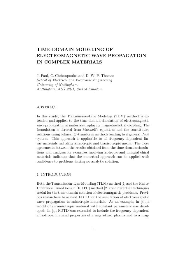 TIME-DOMAIN MODELING OF ELECTROMAGNETIC WAVE PROPAGATION IN COMPLEX MATERIALS J. Paul, C. Christopoulos and D. W. P. Thoma...