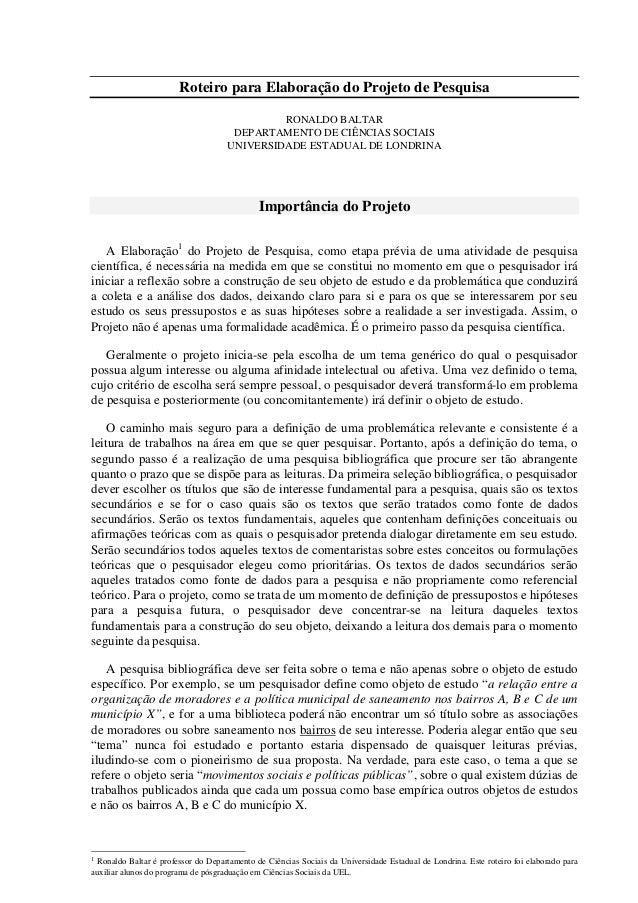 Roteiro para Elaboração do Projeto de Pesquisa RONALDO BALTAR DEPARTAMENTO DE CIÊNCIAS SOCIAIS UNIVERSIDADE ESTADUAL DE LO...