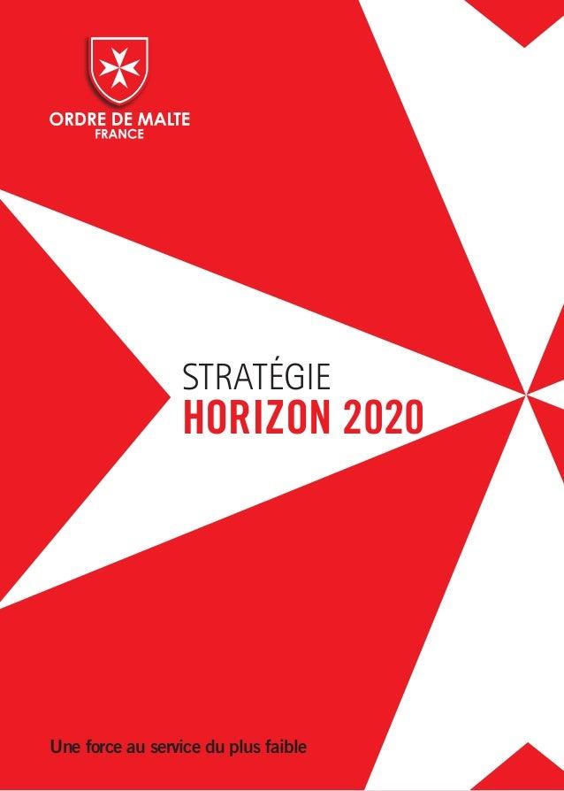 STRATÉGIE HORIZON 2020 Une force au service du plus faible