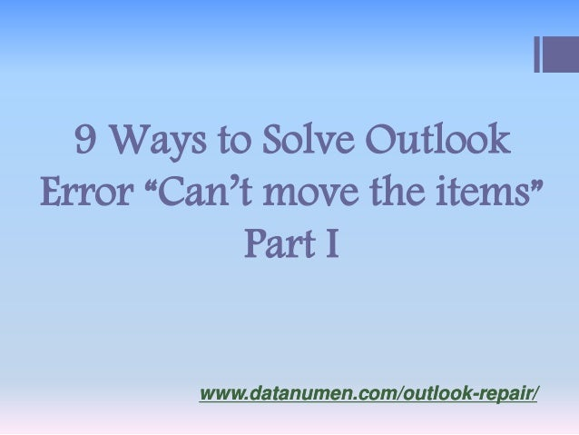 "www.datanumen.com/outlook-repair/www.datanumen.com/outlook-repair/ 9 Ways to Solve Outlook Error ""Can't move the items"" Pa..."