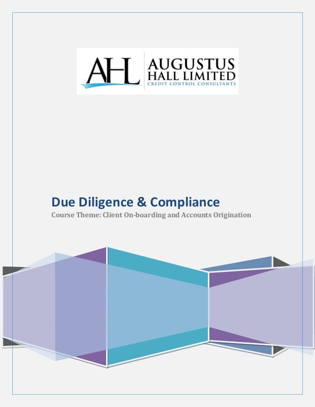 Due Diligence & Compliance Course Theme: Client On-boarding and Accounts Origination