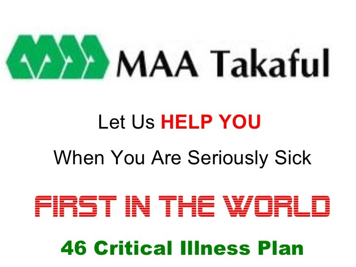 Let Us  HELP YOU   When You Are Seriously Sick FIRST IN THE WORLD 46 Critical Illness Plan